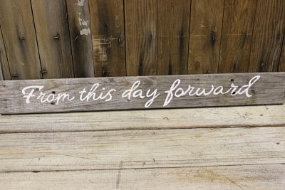 """From This Day Forward"" Barn Wood Sig"